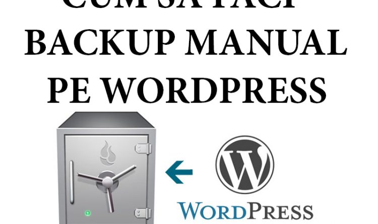 Cum sa faci backup manual pe wordpress