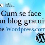 Cum se face un blog gratuit pe WordPress.com